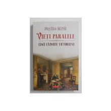 VIETI PARALELE , CINCI CASNICII VICTORIENE de PHYLLIS ROSE , 2021