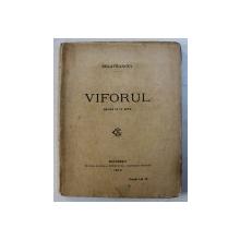 VIFORUL, DRAMA IN IV ACTE de BARBU STEFANESCU DELAVRANCEA , 1922