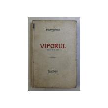 VIFORUL  - DRAMA IN IV ACTE de DELAVRANCEA , 1932