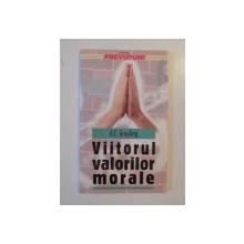 VIITORUL VALORILOR MORALE de A.C. GRAYLING 2000