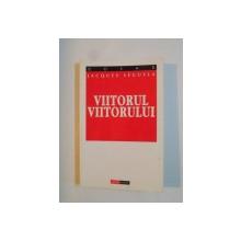 VIITORUL VIITORULUI de JACQUES SEGUELA 1998