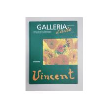 VINCENT  - GALERRIA D 'ARTE VAN GOGH  - VOLUMUL II , 2001