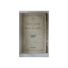 VINGT LECONS SUR LES BEAUX - ARTS par ALAIN , 1931