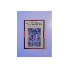 VINO , BUNULE IBIS , CULTURA SI EDUCATIE UMANISTA , CULTURA SI EDUCATIE TEHNOLOGICA de NICOLE SACALIS , 2003