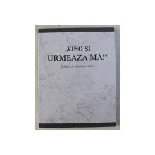 VINO SI URMEAZA-MA , EDITIE CU CARACTERE MARI , 2007