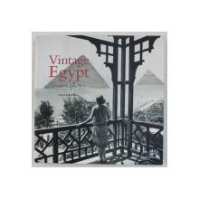 VINTAGE EGYPT , CRUISING THE NILE , IN THE GOLDEN AGE OF TRAVEL by ALAIN BLOTTIERE , 2003