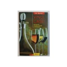 VINUL CASEI - PREPARARE , CONDITIONARE SI PASTRARE de GH. BERNAZ , 2000