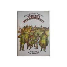 VIRTUTI STRAMOSESTI de PETRU DEMETRU POPESCU , ILUSTRATII de VASILE SOCOLIUC , 1976