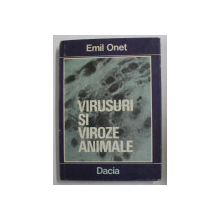 VIRUSURI SI VIROZE ANIMALE de EMIL ONET , 1982