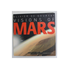 VISIONS OF MARS by OLIVIER DE GOURSAC , 2004