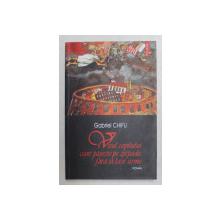 VISUL COPILULUI CARE PASESTE PE ZAPADA FARA SA LASE URME de GABRIEL CHIFU , 2004