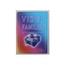 VISUL FAMILIEI de VIOREL IUGA , 2007