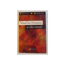 VISUL LUI EINSTEIN SI ALTE ESEURI de STEPHEN W. HAWKING , 1997