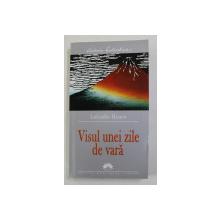 VISUL UNEI ZILE DE VARA de LAFCADIO HEARN , 2005