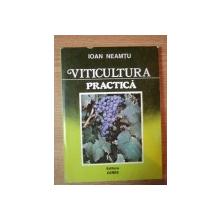 VITICULTURA PRACTICA de IOAN NEAMTU , 1994