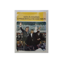 VIZITA IN ROMANIA A PRESEDINTELUI RICHARD NIXON , ALBUM DE FOTOGRAFIE , 2 - 3 AUGUST 1969