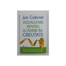 VIZUALIZARE PENTRU SCADERE IN GREUTATE de JON GABRIEL , 2019