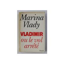 VLADIMIR OU LE VOL ARRETE par MARINA VLADY , 1987