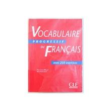 VOCABULAIRE  PROGRESSIF DU FRANCAIS AVEC 250 EXERCISES par CLAIRE LEROY  - MIQUEL et ANNE GOLIOT  - LETE , 1997