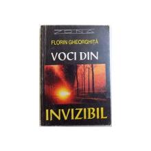 VOCI DIN INVIZIBIL de FLORIN GHEORGHITA , 1995