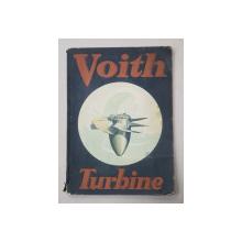 VOITH - TURBINE. CATALOG DE PREZENTARE A UZINELOR ' J.M. VOITH ' , PERIOADA  INTERBELICA