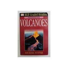 VOLCANOES - ELT GRADED READERS - INTERMEDIATE by MICHAEL POTTER , 1998