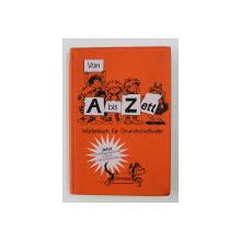 VON A BIS ZETT - WORTERBUCH FUR GRUNDSCHULKINDER von GERHARD SENNLAUB , 1995