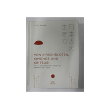 VON KIRSCHBLUTEN , KIMONOS UND KINTSUGI  -  DIE GANZE WAHRHEIT UBER DAS JAPANISCHE LEBEN von YUTAKA YAZAWA , 2019