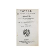 VOYAGE DU JEUNE ANACHARSIS EN GRECE VERS LE MILIEU DU QUATRIEME SIECLE AVANT L' ERE VULGAIRES  par J.J.  BARTHELEMY , TOME CINQUIEME  , 1810