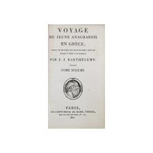 VOYAGE DU JEUNE ANACHARSIS EN GRECE VERS LE MILIEU DU QUATRIEME SIECLE AVANT L' ERE VULGAIRES  par J.J.  BARTHELEMY , TOME SIXIEME  , 1810