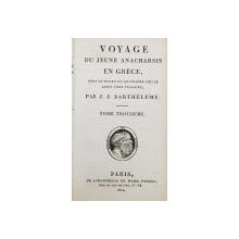 VOYAGE DU JEUNE ANACHARSIS EN GRECE VERS LE MILIEU DU QUATRIEME SIECLE AVANT L'ERE VULGAIRE par J.J. BARTHELEMY , TOME TROISIEME , 1810