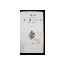 VOYAGE DU MARECHAL DUC DE RAGUSE EN SICILE, EDITIA II - PARIS, 1838