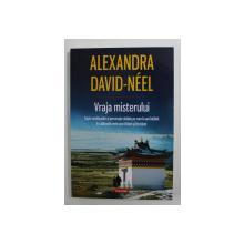 VRAJA MISTERULUI de ALEXANDRA DAVID - NEEL , 2015