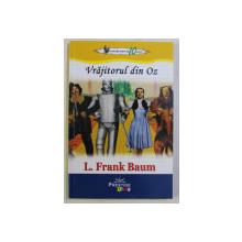 VRAJITORUL DIN OZ de L. FRANK BAUM , 2019