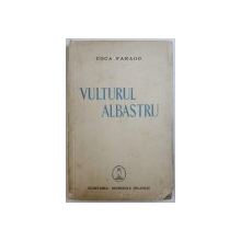 VULTURUL ALBASTRU  de COCA FARAGO , 1940