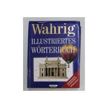 WAHRIG ILLUSTRIERTES WORTERBUCH - 110.000 STICHWORTER UND ERKLARTE BEGRIFFE , 4.5000 ILLUSTRATIONEN von RENATE WAHRIG - BURFEIND , 2001