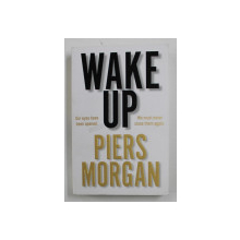 WAKE UP by PIERS MORGAN , 2020