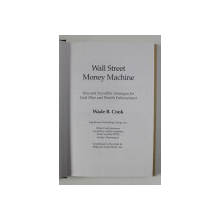 WALL STREET MONEY  MACHINE - INCREDIBLE STRATEGIES FOR CASH FLOW AND WEALTH ENHANCEMENT by WADE B. COOK , 1996