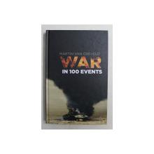 WAR IN 100 EVENTS by MARTIN VAN CREVELD , 2017