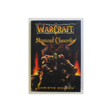 WARCRAFT , STAPANUL CLANURILOR de CHRISTIE GOLDEN , 2004