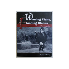 WARRING CLANS , FLASHING BLADES , A SAMURAI FILM COMPANION by PATRICK GALLOWAY , 2009