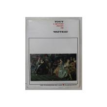 WATTEAU  - TOUT L 'OEUVRE PEINT  - introduction par PIERRE ROSENBERG , 1970 , PREZINTA PETE *