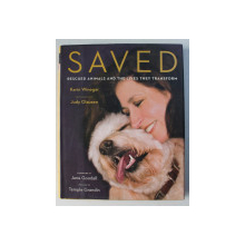 WE SAVED , RESCUED ANIMALS AND THE LIVES THEY TRANSFORM by KARIN WINEGAR , 2008