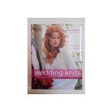 WEDDING KNITS , HANDMADE GIFTS FOR EVERY MEMBER OF THE WEDDING PARTY , 2007