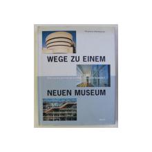 WEGE ZU EINEM NEUEN MUSEUM by VICTORIA NEWHOUSE , 1998