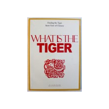 WHAT IS THE TIGER  - FINDING THE TIGER FROM VIEW OF CHINESE , 2009