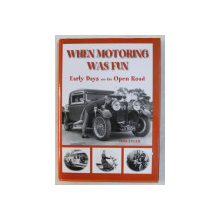 WHEN MOTORING WAS FUN - EARLY DAYS ON THE OPEN ROAD by TOM TYLER , 2008