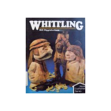 WHITTLING by BILL HIGGINBOTHAM  - SERIES HOME CRAFTSMAN , 1983