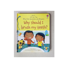 WHY SHOULD I BRUSH MY TEETH ? by KATIE DAYNES , illustrated by MARTA ALVAREZ MIGUENS , 2020