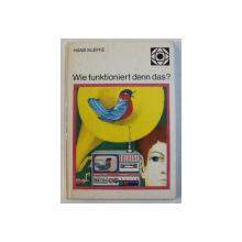 WI FUNKTIONIERT DENN DAS ? von HANS KLEFFE , illustrationen von INGRID BLAUSCHMIDT , 1977